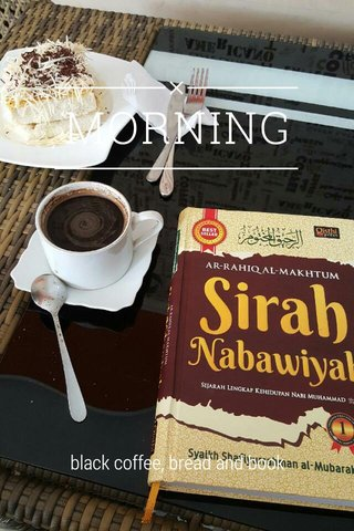 MORNING black coffee, bread and book