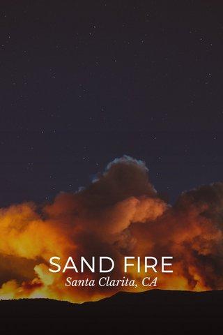 SAND FIRE Santa Clarita, CA