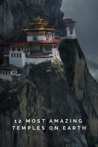 12 MOST AMAZING TEMPLES ON EARTH