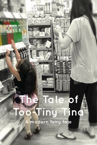 The Tale of Too-Tiny Tina A modern fairy tale