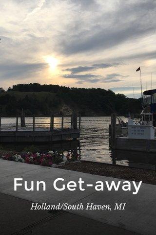 Fun Get-away Holland/South Haven, MI