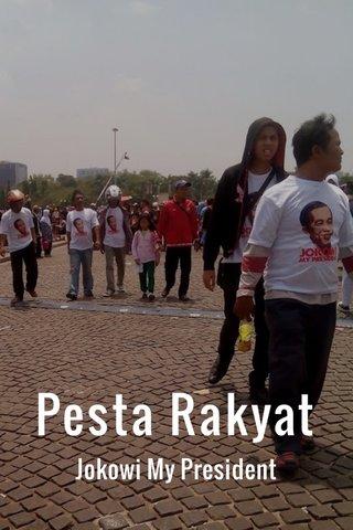 Pesta Rakyat Jokowi My President