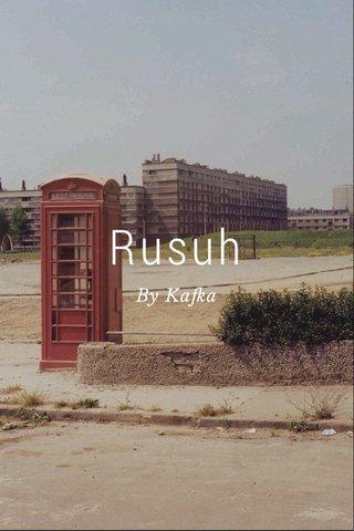 Rusuh By Kafka