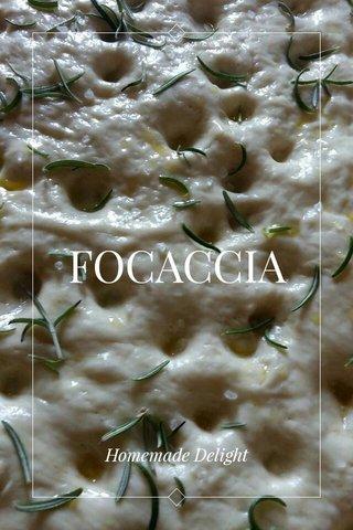 FOCACCIA Homemade Delight