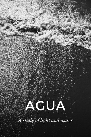 AGUA A study of light and water