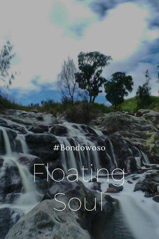 Floating Soul #Bondowoso