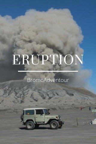 ERUPTION BromoAdventour