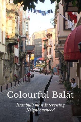 Colourful Balat Istanbul's most Interesting Neighbourhood