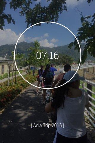 07.16 | Asia Trip 2016 |