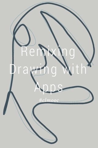Remixing Drawing with Apps #clmooc