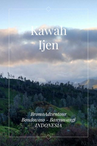 Kawah Ijen BromoAdventour Bondowoso - Banyuwangi INDONESIA