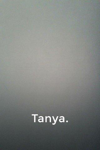 Tanya.
