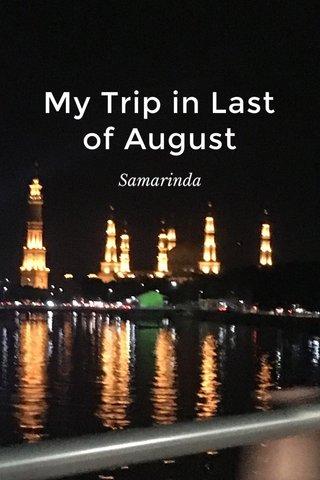 My Trip in Last of August Samarinda