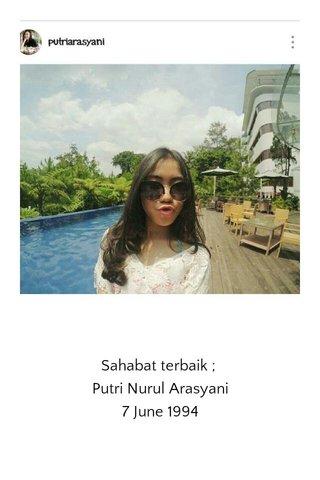 Sahabat terbaik ; Putri Nurul Arasyani 7 June 1994