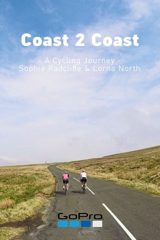 Coast 2 Coast - A Cycling Journey - Sophie Radcliffe & Lorna North