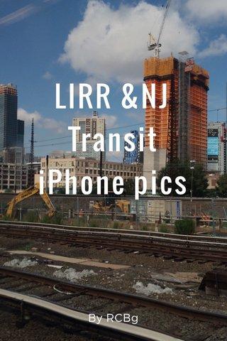 LIRR &NJ Transit iPhone pics By RCBg