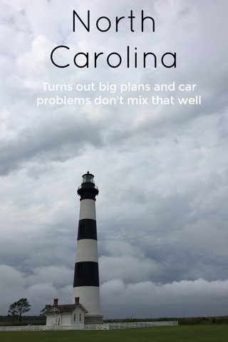 North Carolina Turns out big plans and car problems don't mix that well