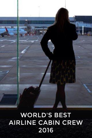 WORLD'S BEST AIRLINE CABIN CREW 2016