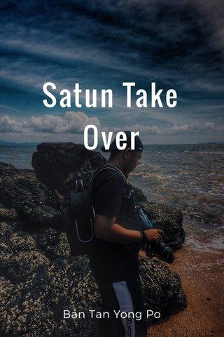 Satun Take Over Ban Tan Yong Po