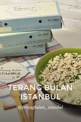 TERANG BULAN ISTANBUL @terangbulan_istanbul