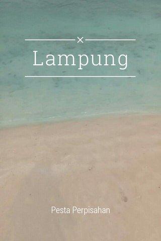 Lampung Pesta Perpisahan