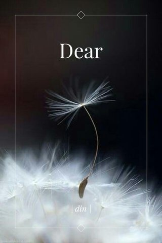 Dear | din |