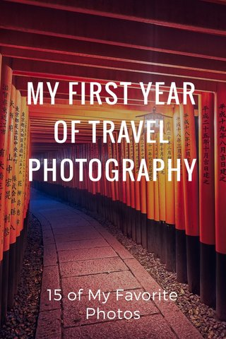 MY FIRST YEAR OF TRAVEL PHOTOGRAPHY 15 of My Favorite Photos