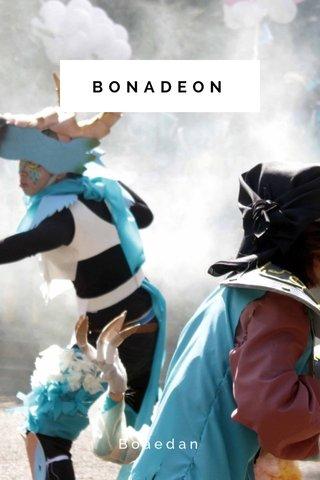 BONADEON Boaedan