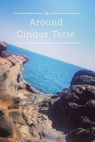 Around Cinque Terre