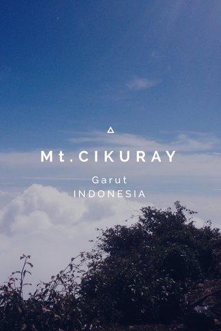 Mt.CIKURAY Garut INDONESIA