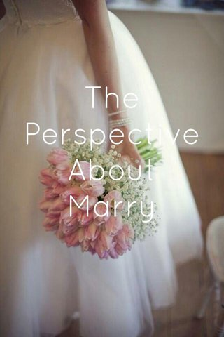 The Perspective About Marry