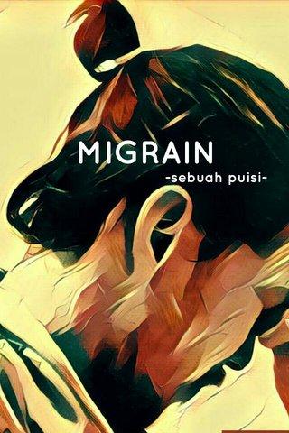 MIGRAIN -sebuah puisi-