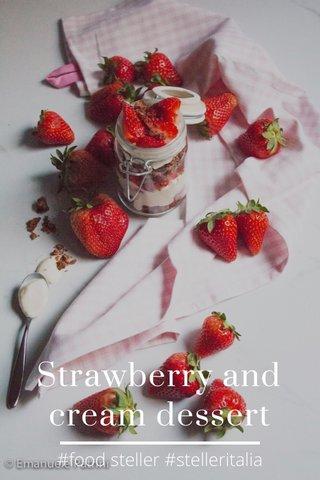 Strawberry and cream dessert #food steller #stelleritalia