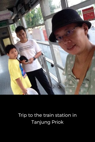 Trip to the train station in Tanjung Priok
