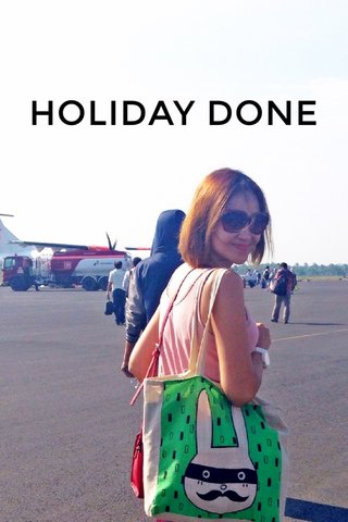HOLIDAY DONE