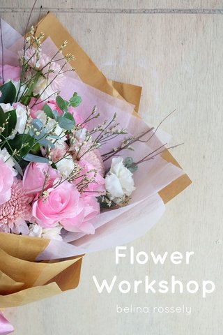 Flower Workshop belina rossely