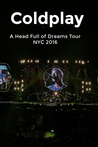 Coldplay A Head Full of Dreams Tour NYC 2016