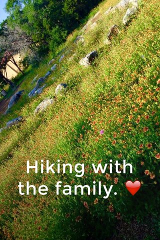 Hiking with the family. ❤️