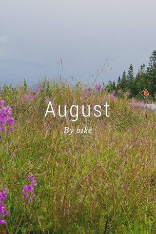 August By bike
