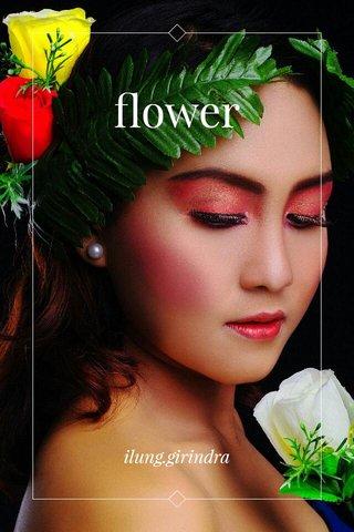 flower ilung.girindra