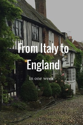 From Italy to England In one week