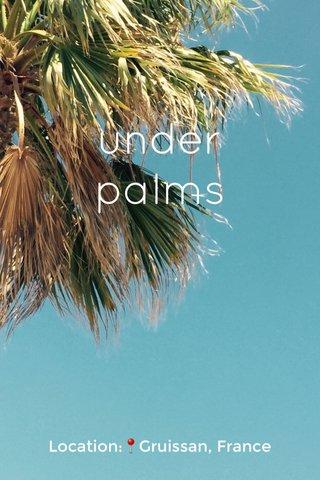 under palms Location:📍Gruissan, France