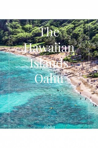 The Hawaiian Islands Oahu Aloha
