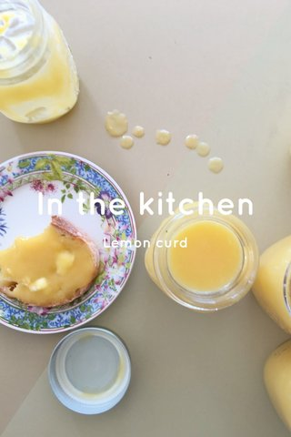 In the kitchen Lemon curd