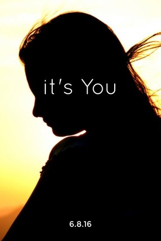 it's You 6.8.16