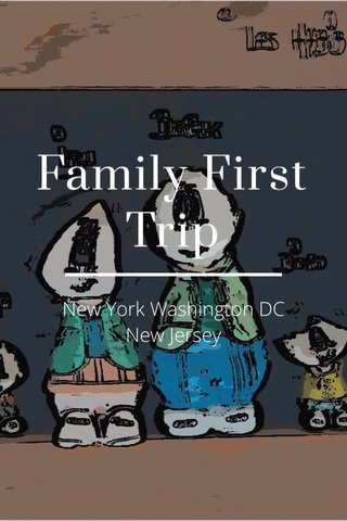 Family First Trip New York Washington DC New Jersey