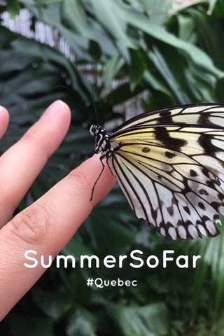 SummerSoFar #Quebec