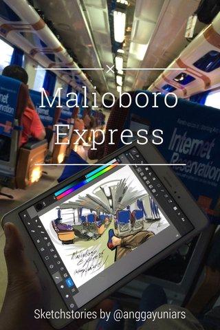 Malioboro Express Sketchstories by @anggayuniars