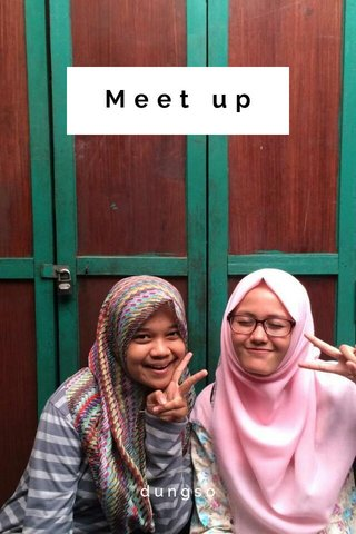 Meet up dungso