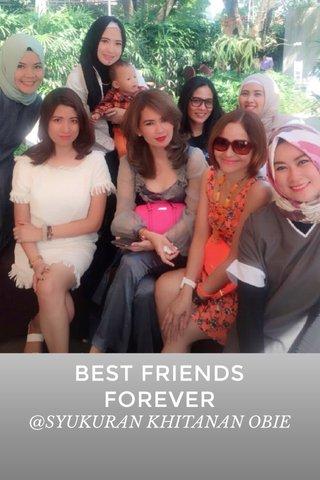 BEST FRIENDS FOREVER @SYUKURAN KHITANAN OBIE